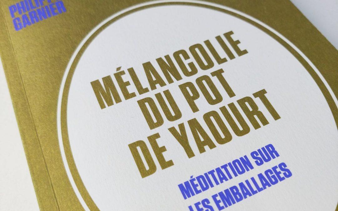 Lecture – Mélancolie du pot de yaourt